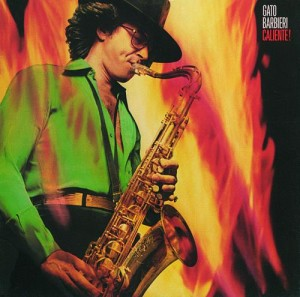 Caliente! album cover, Gato Barbieri, tenor sax player, tenor saxophone, flames, male musician with hat